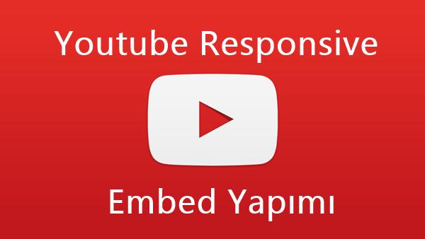Youtube Responsive Embed Yapımı